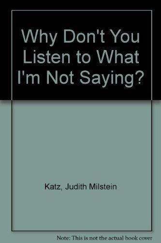 Why Don't You Listen to What I'm: Judith M. Katz