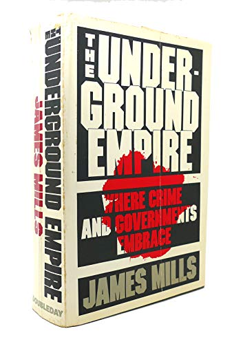 9780385175357: The Underground Empire: Where Crime and Governments Embrace