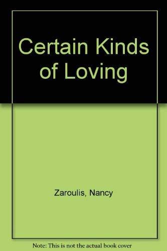 9780385175494: Certain Kinds of Loving