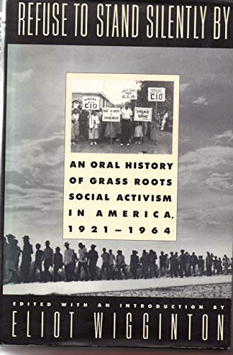 9780385175722: Refuse to Stand Silently by : An Oral History of Grass Roots Social Activism in America, 1921-64