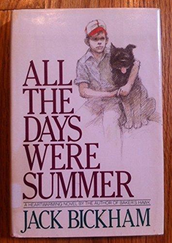 All the Days Were Summer: Bickham, Jack M.