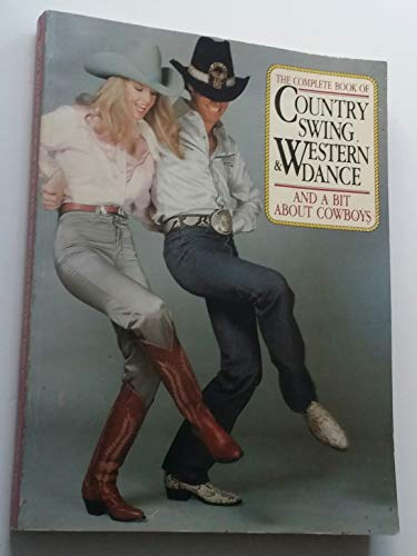 9780385176019: Complete Book of Country Swing: The Dance, Music and Culture