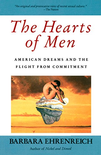 Hearts Of Men, The American Dreams and the Flight from Commitment