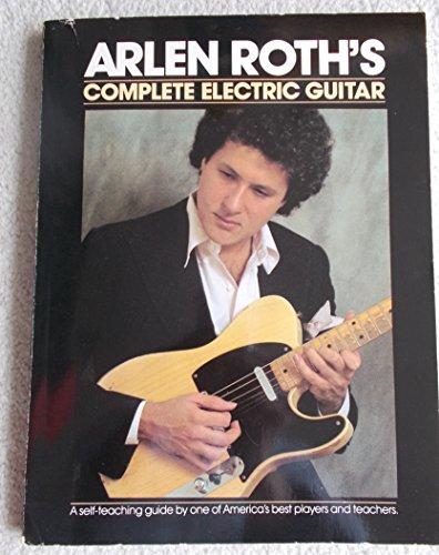 Arlen Roths Complete Electric Guitar: Arlen Roth