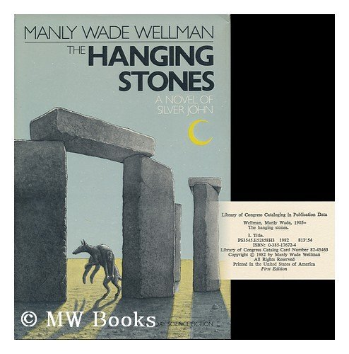 The hanging stones: Manly Wade Wellman