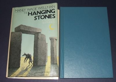 The Hanging Stones a Novel of Silver: Wellman, Manly Wade
