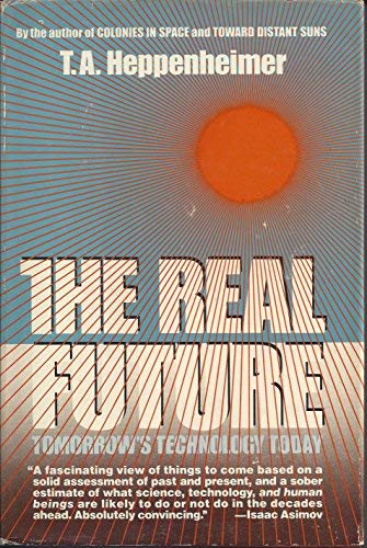 The real future: Heppenheimer, T. A