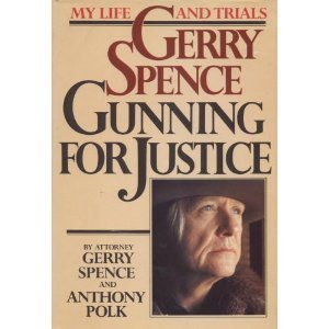 Gerry Spence: Gunning for Justice [signed]