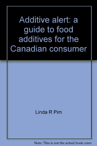 9780385177146: Additive alert: a guide to food additives for the Canadian consumer