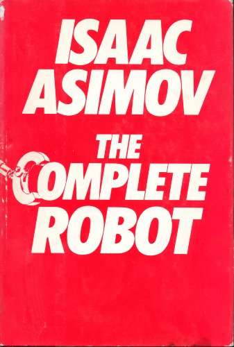 9780385177245: The Complete Robot