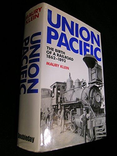 Union Pacific both volumes The birth of a railroad 1862 1893 and vol. 2 the rebirth 1894 1969: ...
