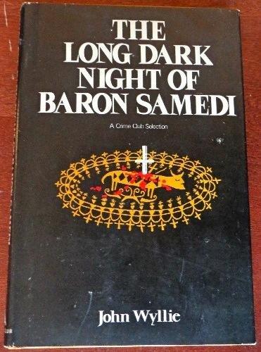 9780385177559: The long, dark night of Baron Samedi