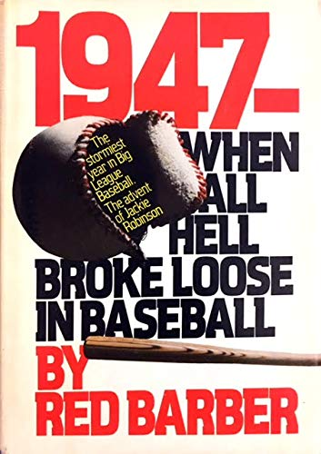 1947-WHEN ALL HELL BROKE LOOSE IN BASEBALL: Barber, Red