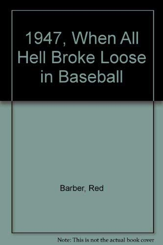 1947, When All Hell Broke Loose in Baseball (SIGNED): Barber, Red