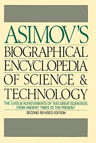 9780385177719: Asimov's Biographical Encyclopedia of Science and Technology