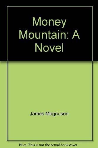 Money Mountain: James Magnuson
