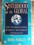 9780385177979: Sisterhood is Global: The International Women's Movement Anthology