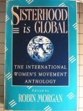 9780385177979: Sisterhood is Global: The International Women's Movement Anthology