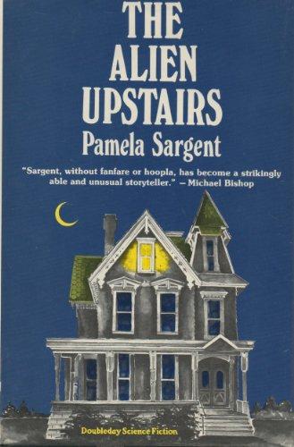 THE ALIEN UPSTAIRS: Sargent, Pamela