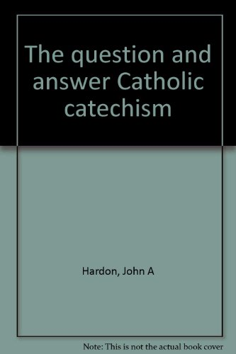 9780385178129: The question and answer Catholic catechism