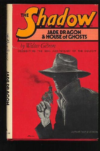 THE SHADOW. JADE DRAGON AND HOUSE OF: GIBSON, WALTER. (GRANT,