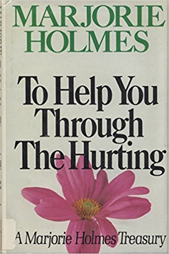 To Help You Through the Hurting: Holmes, Marjorie