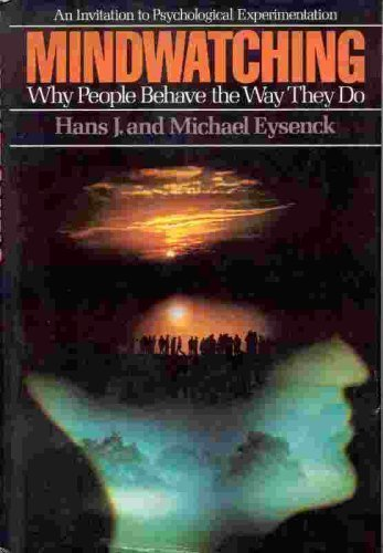 Mindwatching: Why People Behave the Way They: Eysenck, H. J.,
