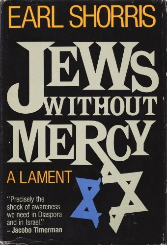 Jews without mercy: A lament: Shorris, Earl