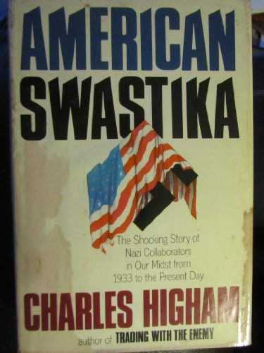 9780385178747: American Swastika/the Shocking Story of Nazi Collaborators in Our Midst from 1933 to the Present Day