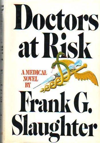 Doctors at Risk: Slaughter, Frank G.