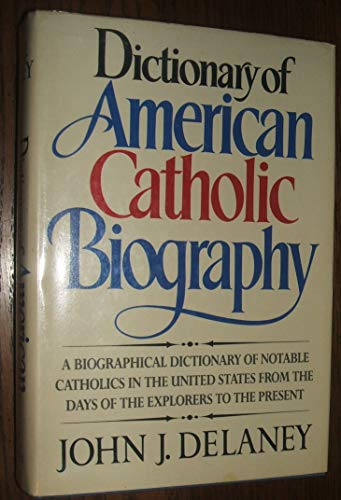 Dictionary of American Catholic Biography: Delaney, John J.
