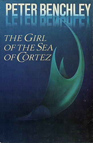 The Girl From The Sea Of Cortez: Benchley; Peter