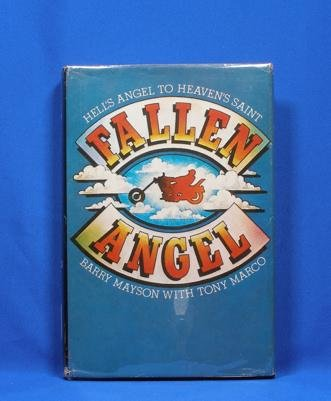 Fallen Angel: Hell's Angel to Heavens Saint: Barry Mayson with Tony Marco