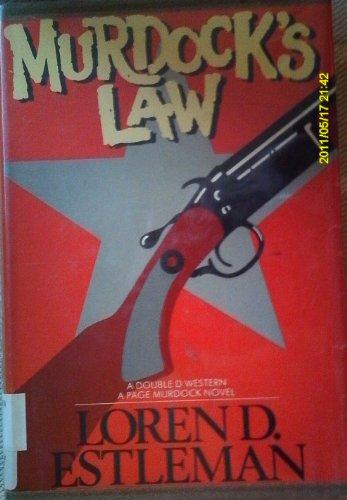 Murdock's Law (Page Murdock, US Deputy Marshall,: Loren D. Estleman