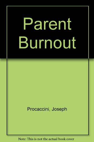 Parent Burnout: Procaccini, Joseph; Kiefaver, Mark W.