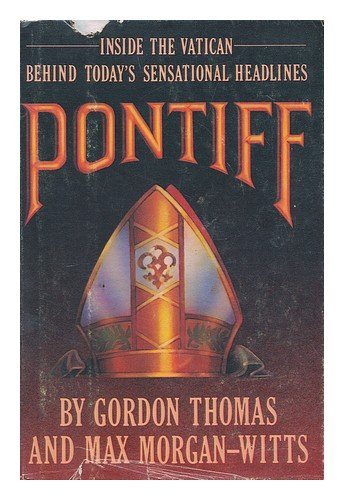 Pontiff: Thomas, Gordon; Morgan-Witts, Max