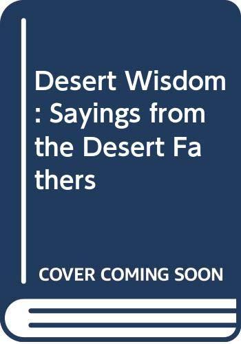 Desert Wisdom: Sayings from the Desert Fathers: Yushi Nomura