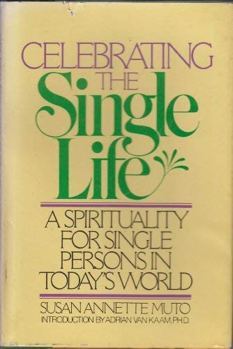 9780385181020: Celebrating the Single Life: A Spirituality for Single Persons in Today's World