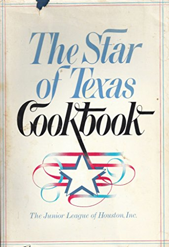 The Star of Texas Cookbook: Junior League of