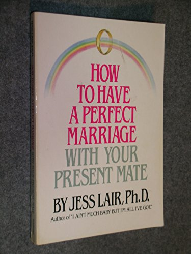 How Have Perfect Marriage: Lair Ph.D., Jess
