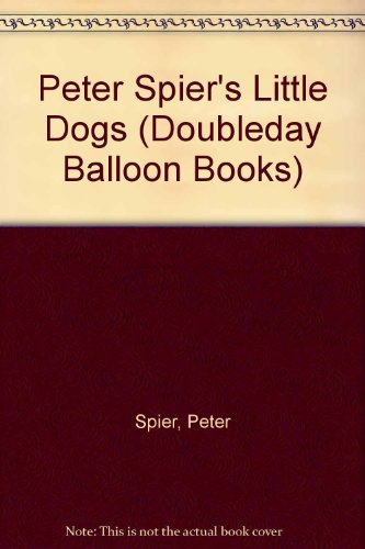 PETER SPIER DOGS (Doubleday Balloon Books) (0385181965) by Spier, Peter