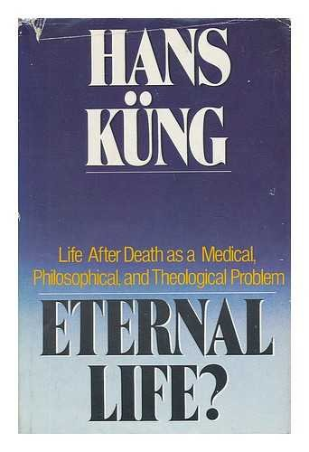 9780385182072: Eternal Life?: Life After Death as a Medical, Philosophical, and Theological Problem (English and German Edition)