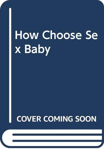 9780385182140: How To Choose The Sex Of Your Baby