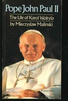 Pope John Paul II: The life of Karol Wojtyla: Mieczysl Malinski
