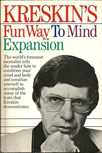 Kreskin's Fun Way to Mind Expansion: Mental Techniques You Can Master: Kreskin