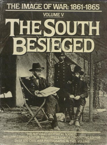 9780385182812: The South Besieged: The Image of War, 1861-1865, Vol. 5