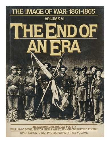 9780385182829: End of an Era: The Image of War, 1861-1865, Vol. 6