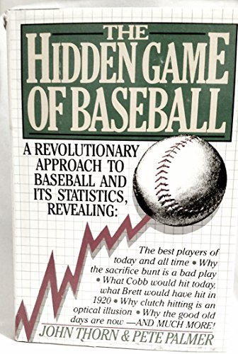 The Hidden Game of Baseball: A Revolutionary Approach to Baseball and Its Statistics: Thorn, John &...