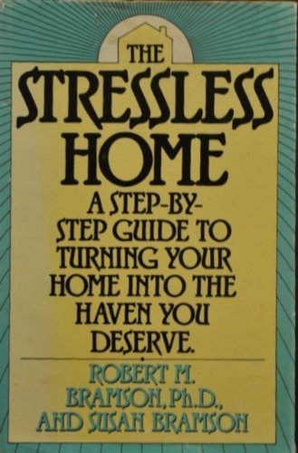 The Stressless Home: A Step by Step Guide to Turning Your Home into the Haven You Deserve: Robert M...