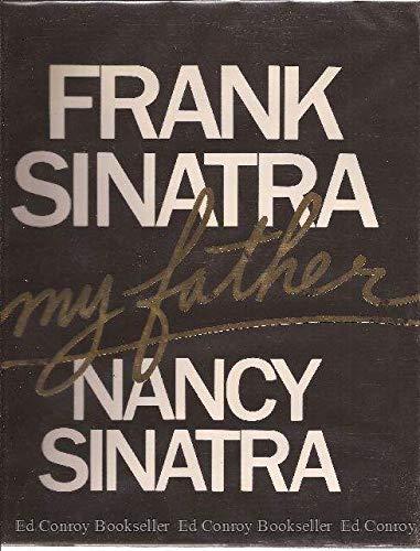 Frank Sinatra, My Father: SINATRA, Nancy